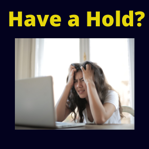 Have a Hold?