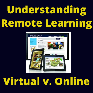 Understanding Remote Learning--Virtual vs. Online vs. Hybrid Instruction (VIDEO)
